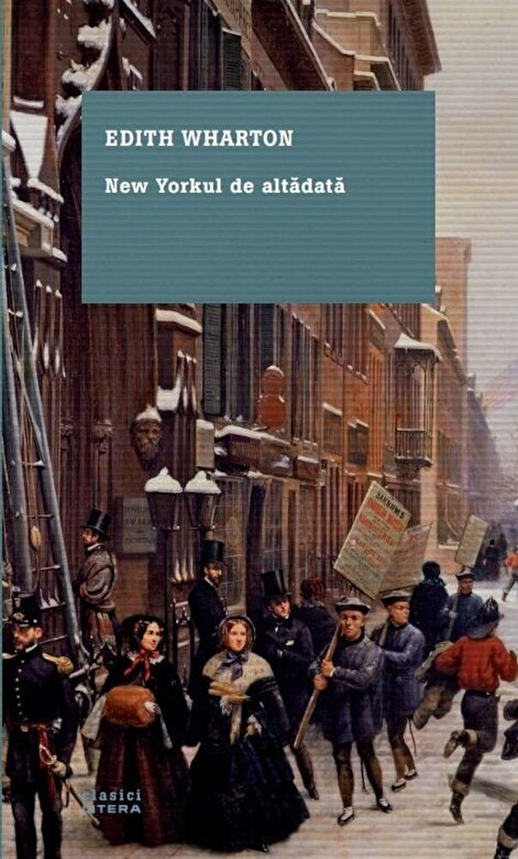 Edith Wharton - New York-ul de altadata -