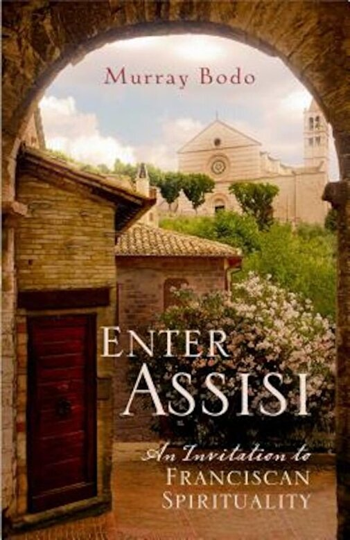 Murray Bodo - Enter Assisi: An Invitation to Franciscan Spirituality, Paperback -