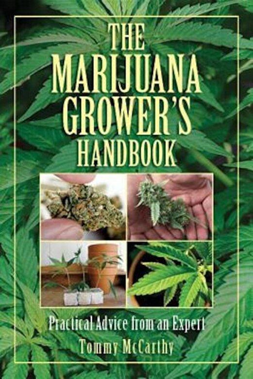 Tommy McCarthy - The Marijuana Grower's Handbook: Practical Advice from an Expert, Paperback -