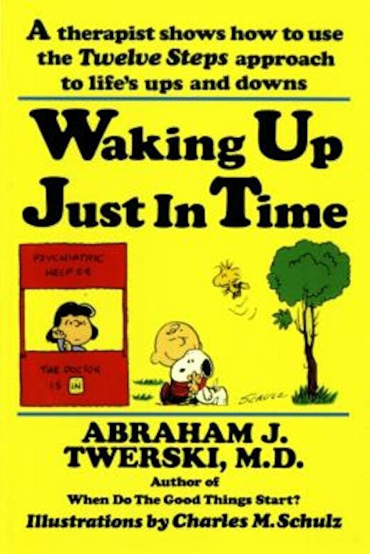 Abraham J. Twerski - Waking Up Just in Time: A Therapist Shows How to Use the Twelve Steps Approach to Life's Ups and Downs, Paperback -