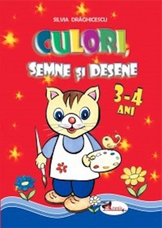 Silvia Draghicescu - Culori, semne si desene (3-4 ani) -