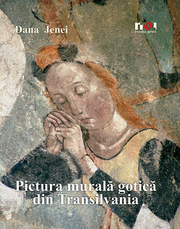 Dana Jenei - Pictura murala gotica din Transilvania (versiunea limba romana) -