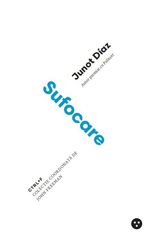 Junot Diaz - Sufocare -