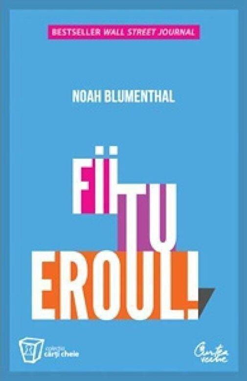 Noah Blumenthal - Fii tu eroul! -