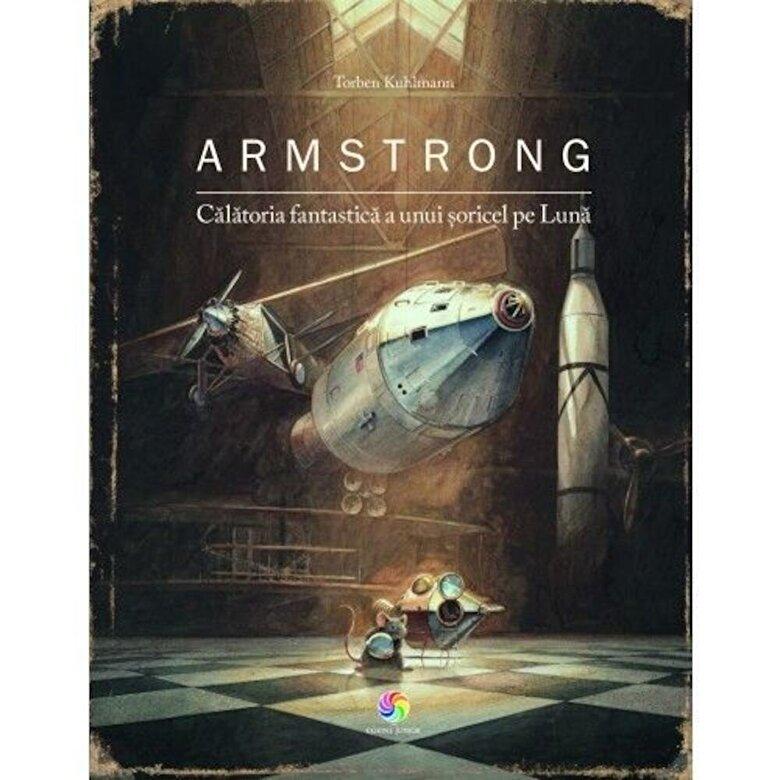 Torben Kuhlmann - Armstrong. Calatoria fantastica a unui soricel pe luna (tl) -