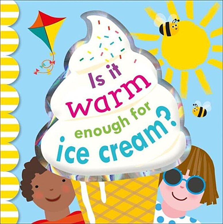 DK - Is It Warm Enough for Ice Cream?, Hardcover -
