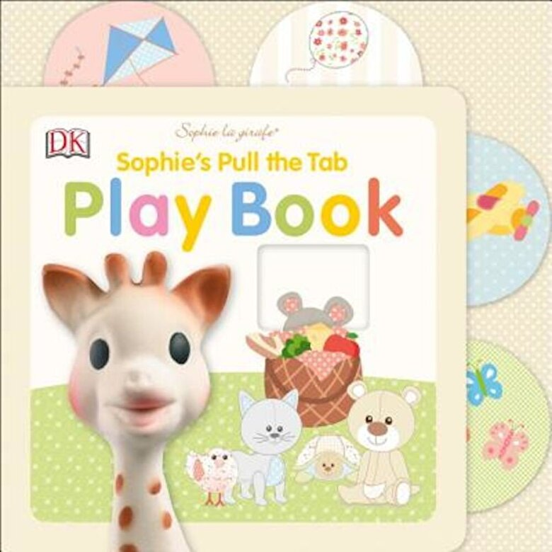 DK - Sophie La Girafe: Sophie's Pull the Tab Play Book, Hardcover -