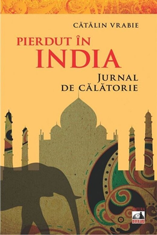 Catalin Vrabie - Pierdut in India - Jurnal de calatorie -