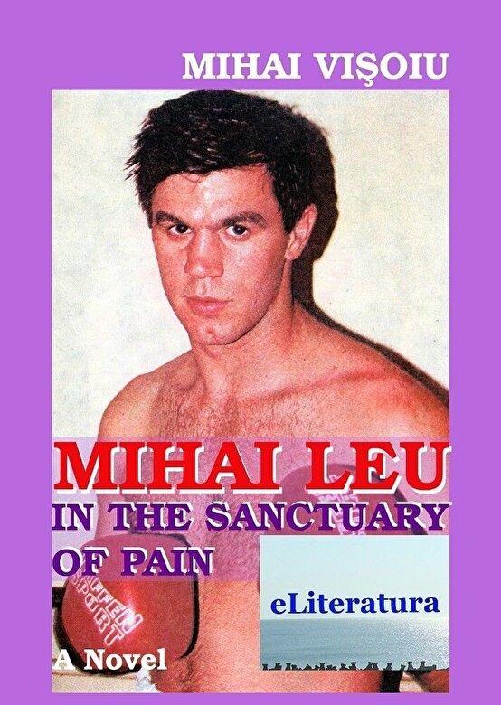 Mihai Visoiu - Mihai Leu In The Sanctuary Of Pain -