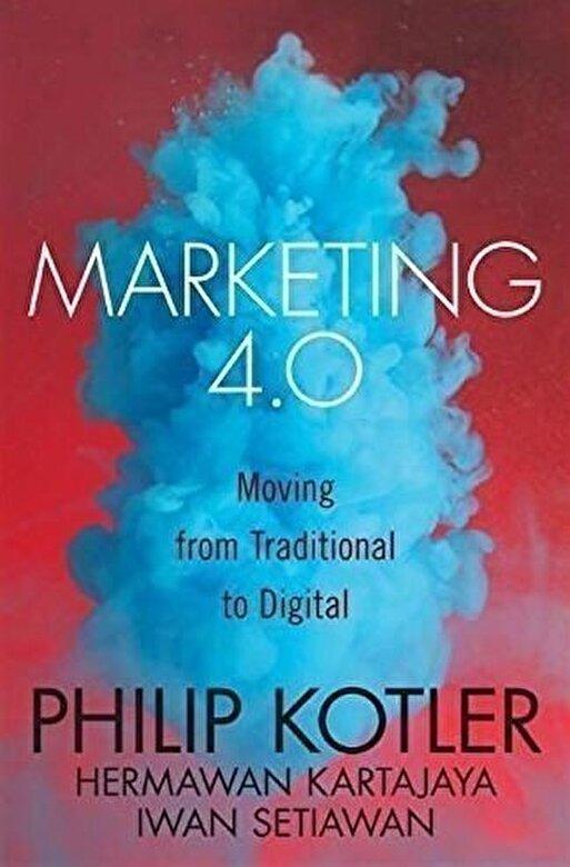 Philip Kotler, Hermawan Kartajaya - Marketing 4.0: Moving from Traditional to Digital -