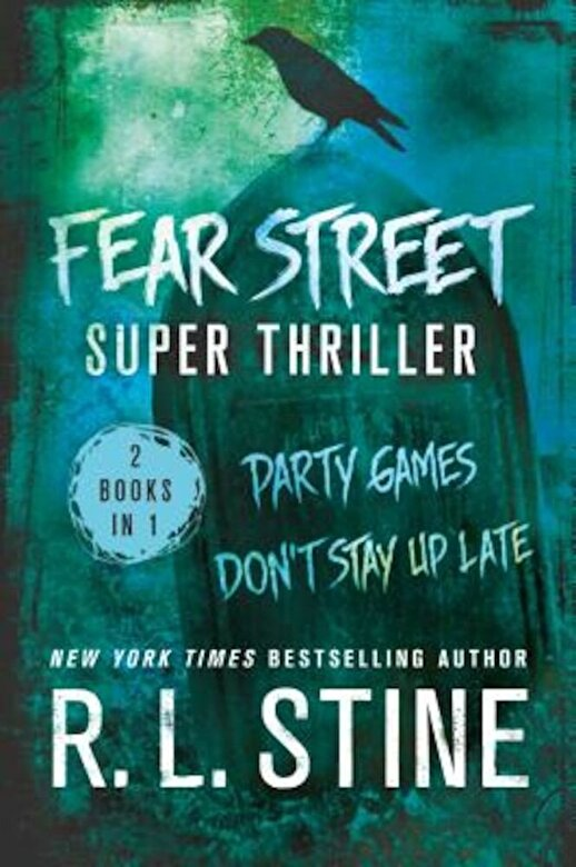 R. L. Stine - Fear Street Super Thriller: Party Games & Don't Stay Up Late, Paperback -