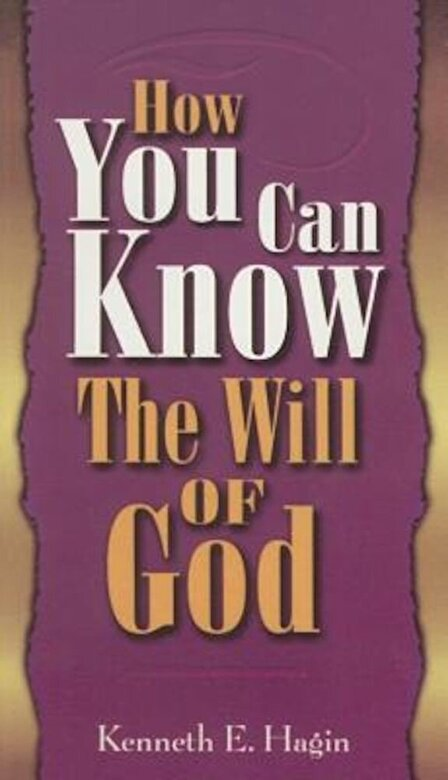 Kenneth E. Hagin - How You Can Know Will of God, Paperback -