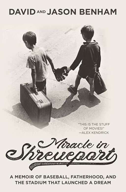 David Benham - Miracle in Shreveport: A Memoir of Baseball, Fatherhood, and the Stadium That Launched a Dream, Hardcover -