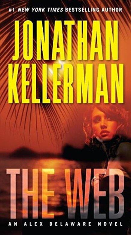 Jonathan Kellerman - The Web: An Alex Delaware Novel -