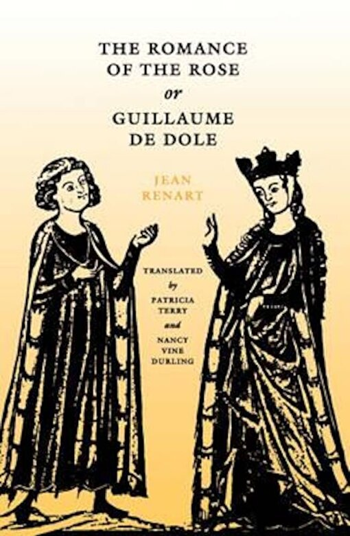 Jean Renart - The Romance of the Rose, or Guillaume de Dole, Paperback -
