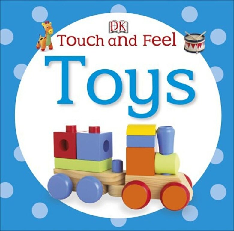 -  Touch and Feel: Toys -
