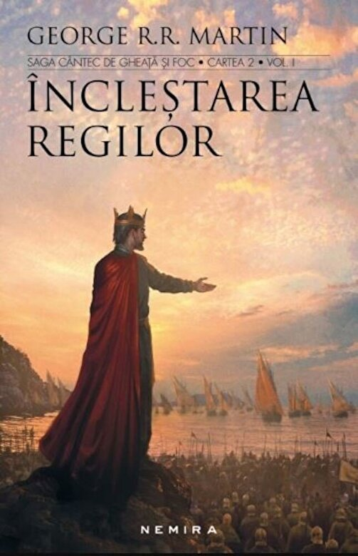 George R.R. Martin - Inclestarea regilor (Saga cantec de gheata si foc. Cartea 2. Vol. 1 + 2, Ed. 2017) - editie revizuita -