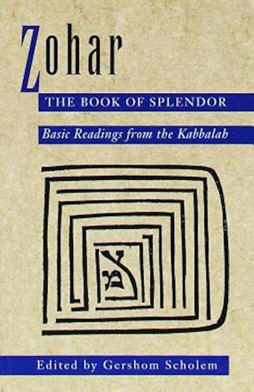 Gershom Scholem - Zohar: The Book of Splendor: Basic Readings from the Kabbalah, Paperback -