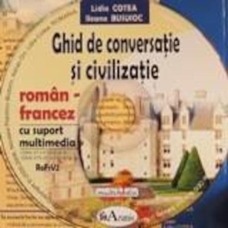 Lidia Cotea, Ileana Busuioc - Ghid de conversatie si civilizatie roman-francez, cu CD -