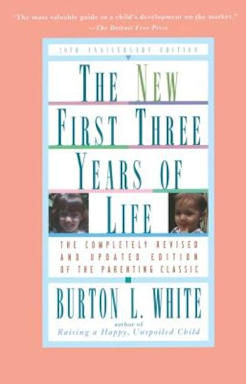Burton L. White - New First Three Years of Life: Completely Revised and Updated, Paperback -