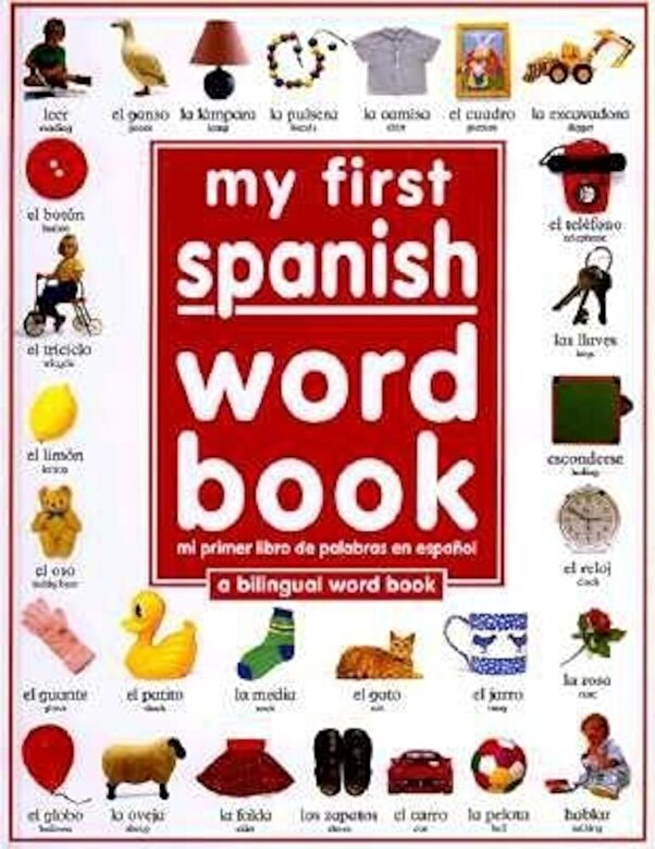 DK Publishing - My First Spanish Word Book / Mi Primer Libro de Palabras Enespaaol = My First Spanish Word Book, Hardcover -