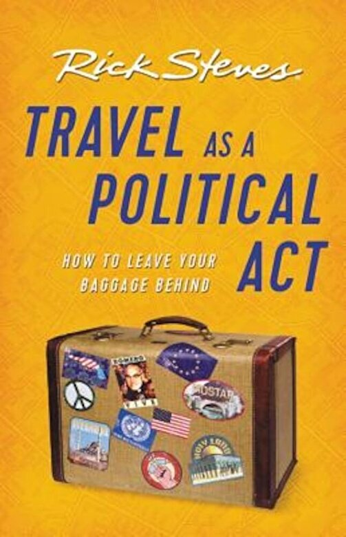 Rick Steves - Travel as a Political ACT, Paperback -
