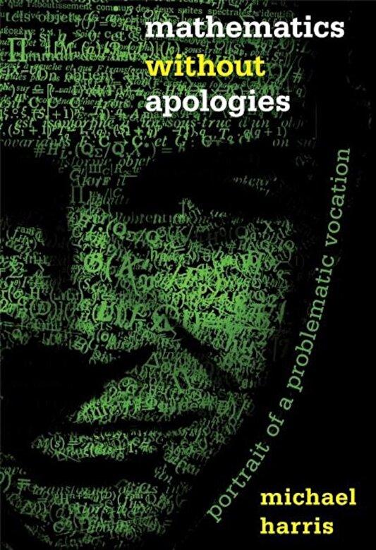 Michael Harris - Mathematics Without Apologies: Portrait of a Problematic Vocation, Paperback -