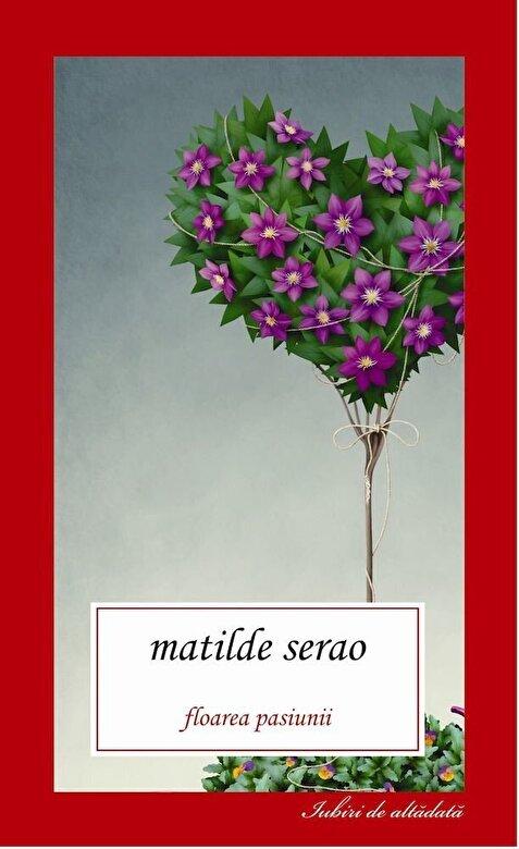 Matilde Serao - Floarea pasiunii -