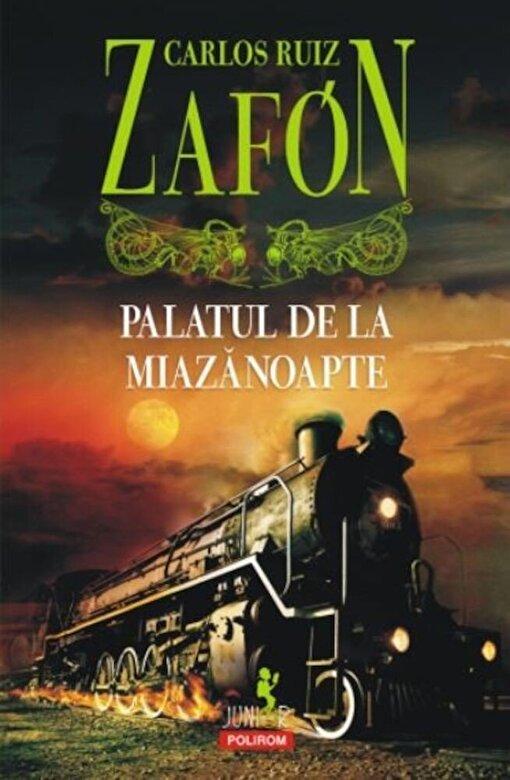 Carlos Ruiz Zafon - Palatul de la Miazanoapte (editia 2017) -