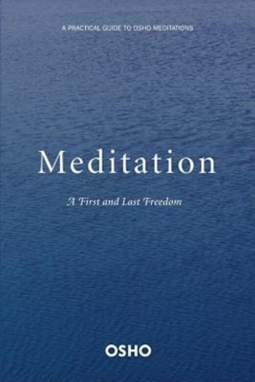 Osho - Meditation: The First and Last Freedom, Paperback -