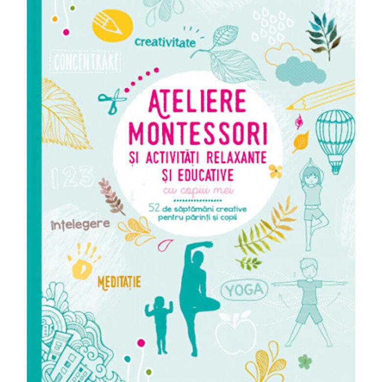 Sophie de Mullenheim, Shobana R. Vinay - Ateliere Montessori si activitati relaxante si educative cu copiii mei -