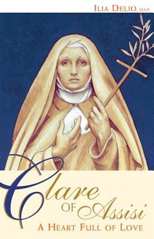 Ilia Delio - Clare of Assisi: A Heart Full of Love, Paperback -