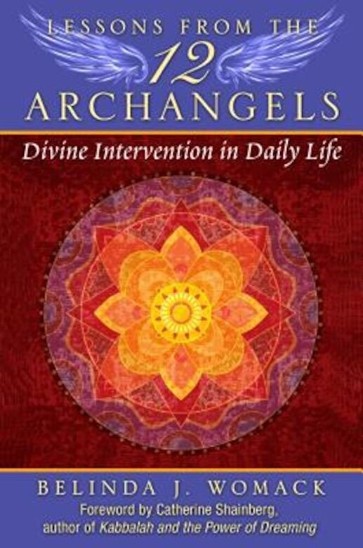Belinda J. Womack - Lessons from the Twelve Archangels: Divine Intervention in Daily Life, Paperback -