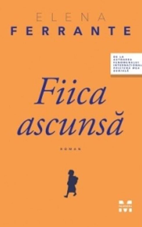 Elena Ferrante - Fiica ascunsa -