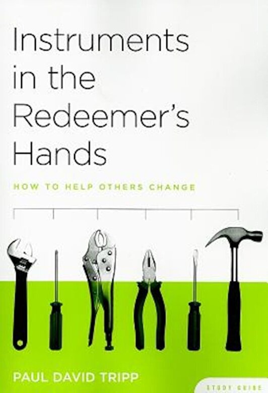 Paul David Tripp - Instruments in the Redeemer's Hands Study Guide: How to Help Others Change, Paperback -