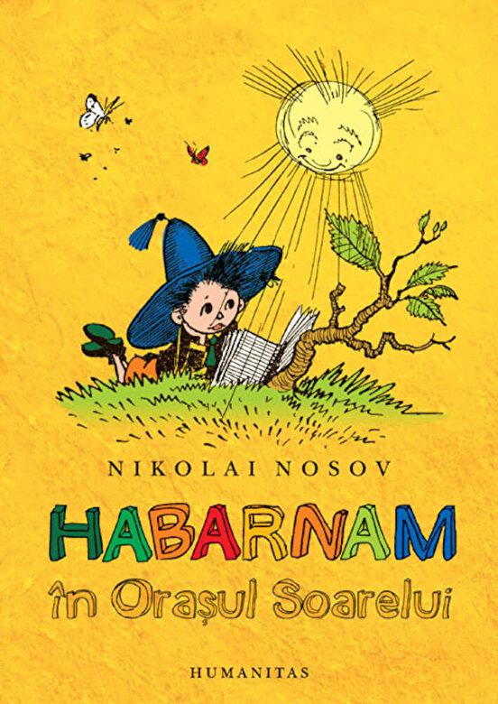 Nikolai Nosov - Habarnam in Orasul Soarelui -