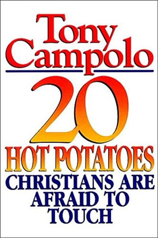 Tony Campolo - 20 Hot Potatoes Christians Are Afraid to Touch, Paperback -