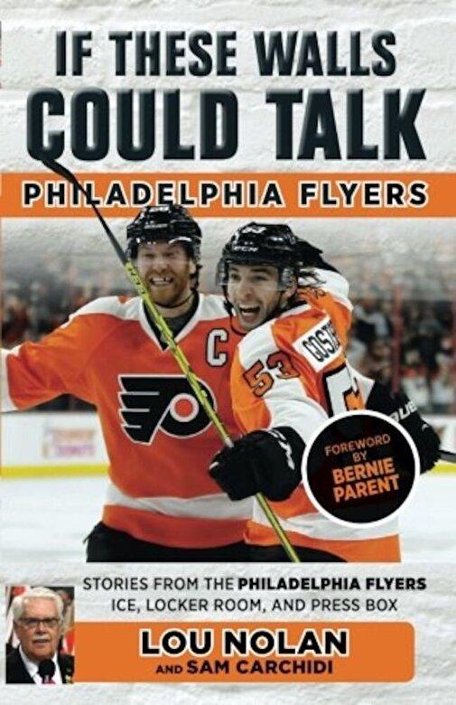 Lou Nolan - If These Walls Could Talk: Philadelphia Flyers, Paperback -