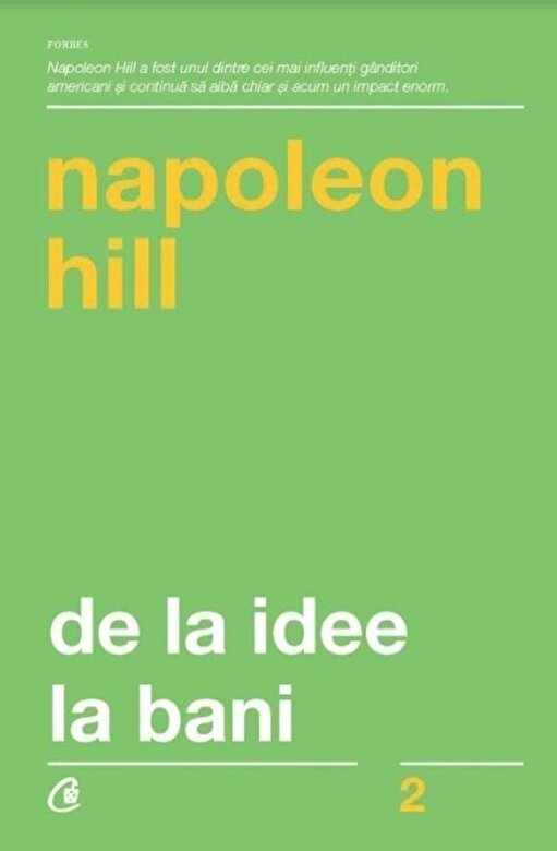 Napoleon Hill - De la idee la bani. Editia a III-a, revizuita -