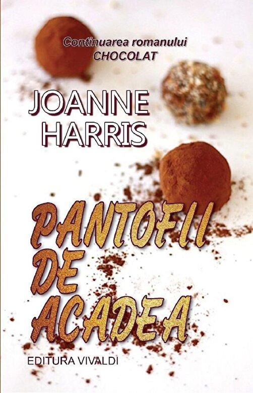 Joanne Harris - Pantofii de acadea -