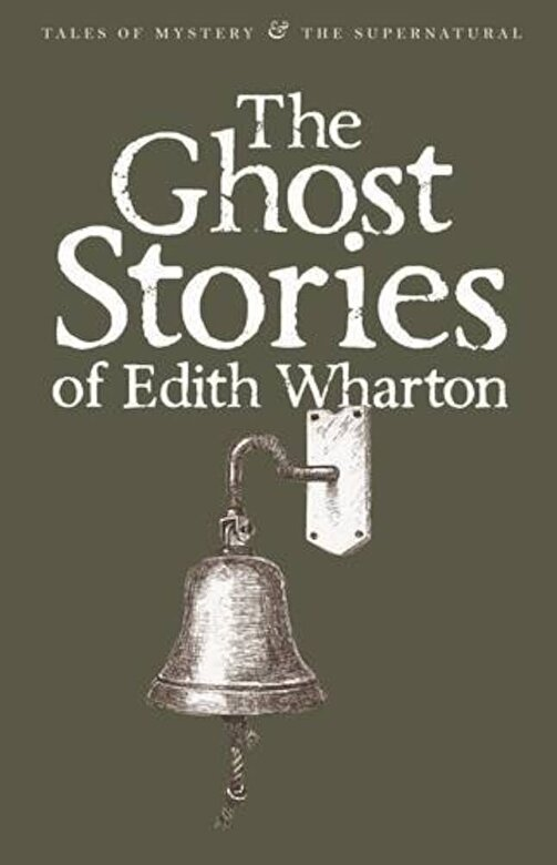 Edith Wharton - Ghost Stories of Edith Wharton (Tales of Mystery & the Supernatural) -