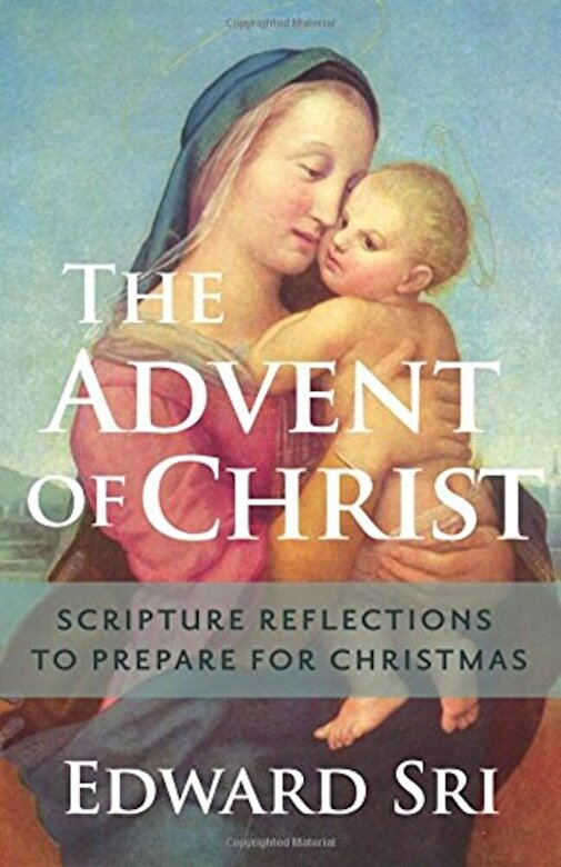 Edward Sri - The Advent of Christ: Scripture Reflections to Prepare for Christmas, Paperback -