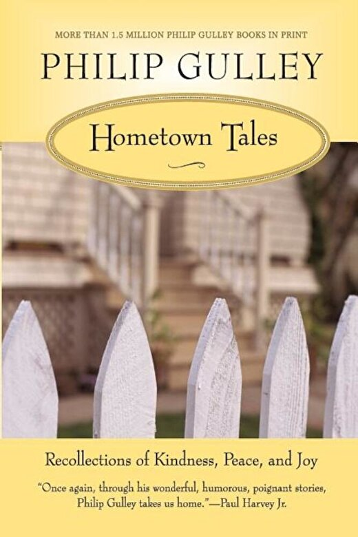 Philip Gulley - Hometown Tales: Recollections of Kindness, Peace, and Joy, Paperback -