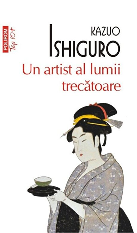 Kazuo Ishiguro - Un artist al lumii trecatoare (Top 10+) -