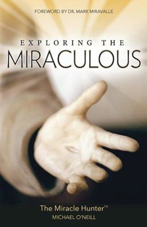 Michael O'Neill - Exploring the Miraculous, Paperback -