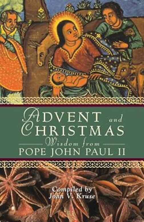 John Kruse - Advent and Christmas Wisdom from Pope John Paul II: Daily Scripture and Prayers Together with Pope John Paul II's Own Words, Paperback -