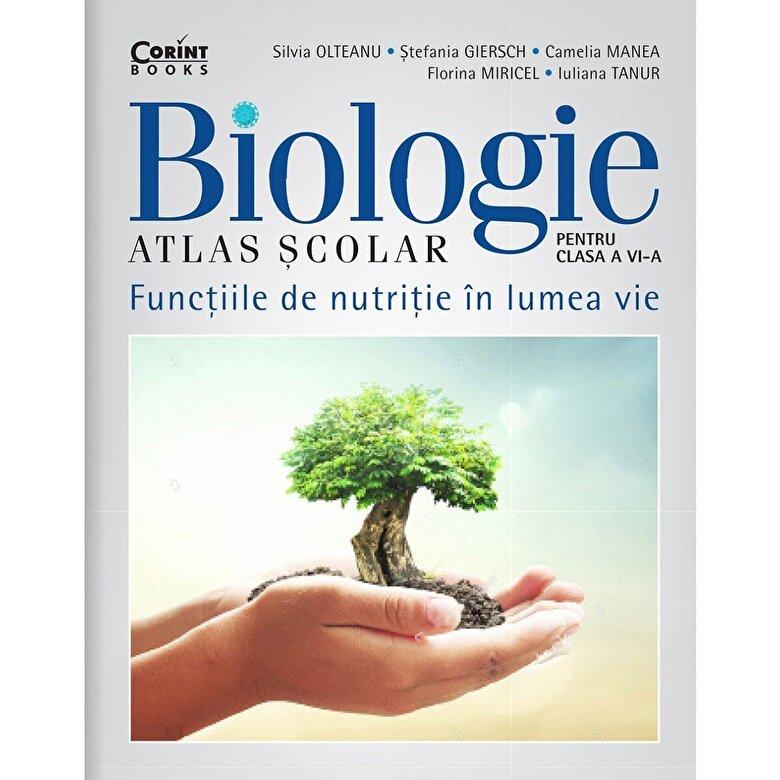 Silvia Olteanu, Stefania Giersch, Camelia Manea, Florina Miricel, Iuliana Tanur - Atlas scolar de biologie pentru clasa a VI-a -