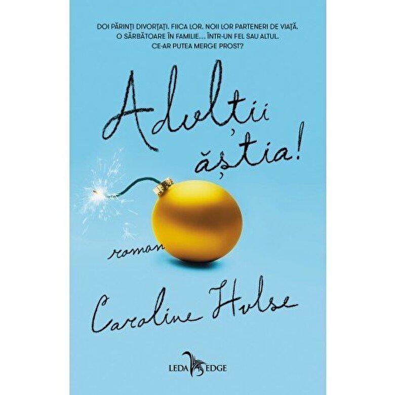 Caroline Hulse - Adultii astia! -
