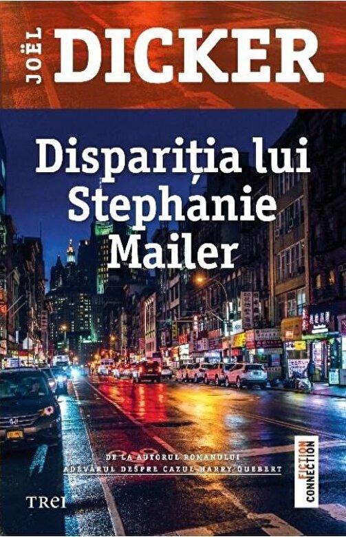 Joel Dicker - Disparitia lui Stephanie Mailer -