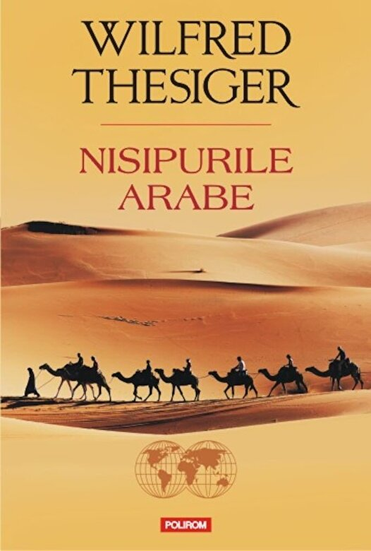 Wilfred Thesiger - Nisipurile arabe -